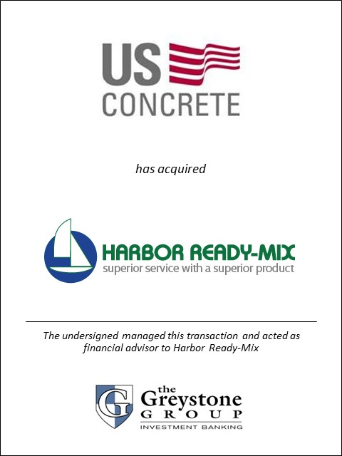 Greystone Advises Harbor Ready-Mix on its Sale to U.S. Concrete